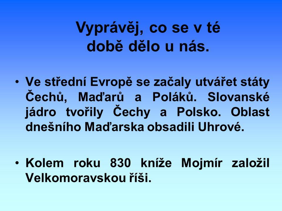 Ve střední Evropě se začaly utvářet státy Čechů, Maďarů a Poláků. Slovanské jádro tvořily Čechy a Polsko. Oblast dnešního Maďarska obsadili Uhrové. Ko