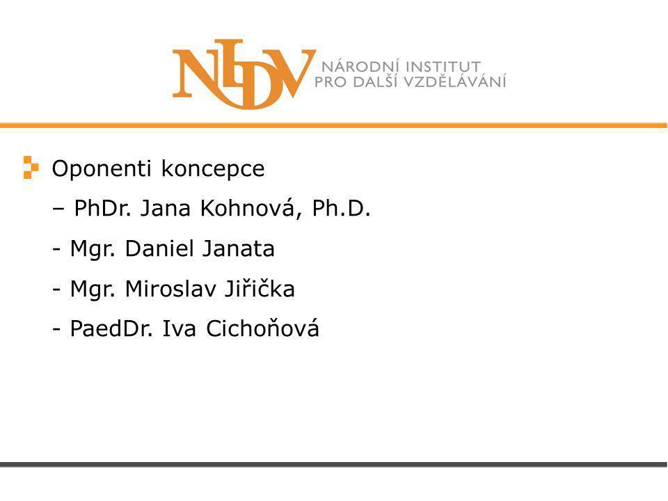 Oponenti koncepce – PhDr. Jana Kohnová, Ph.D. - Mgr.