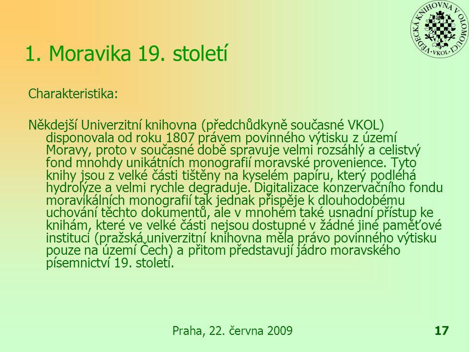 Praha, 22.června 200917 1. Moravika 19.