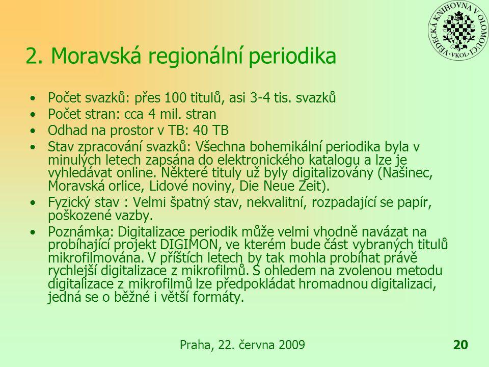 Praha, 22.června 200921 3. Staré mapy a atlasy Charakteristika: Staré mapy (mapy z 15.-18.