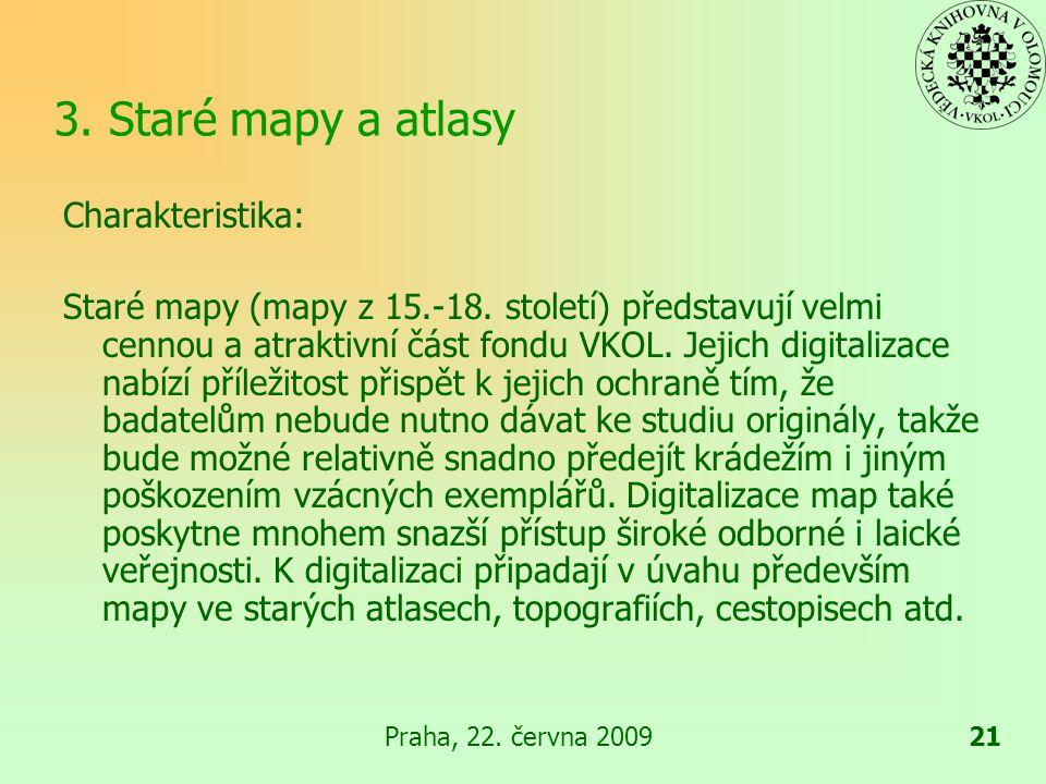 Praha, 22.června 200922 3.