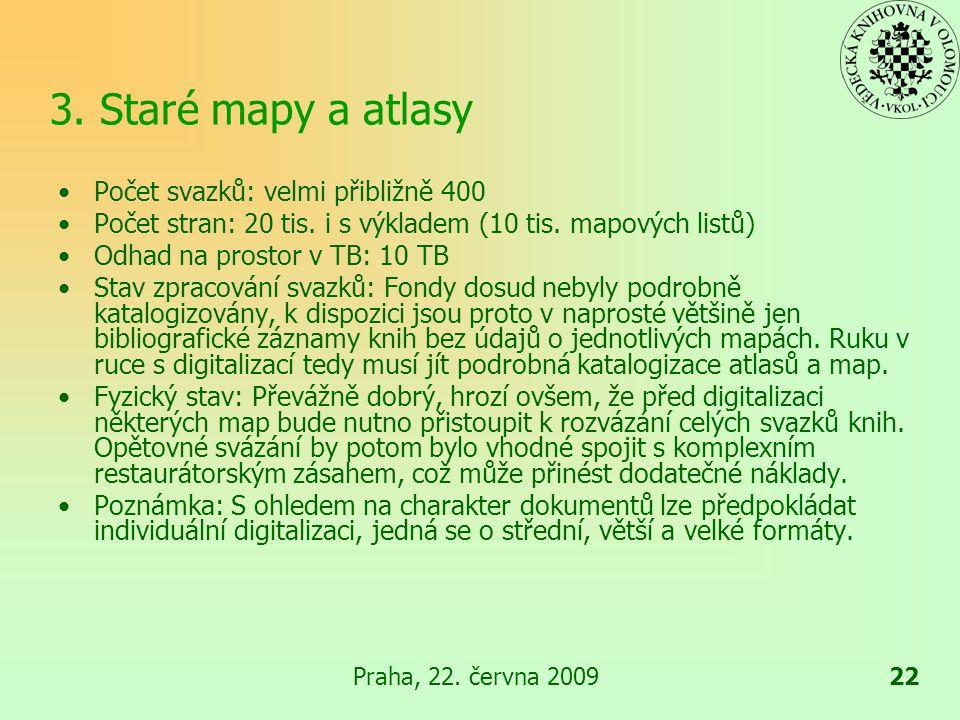 Praha, 22. června 200922 3.