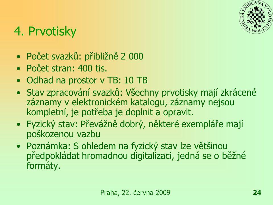 Praha, 22.června 200925 5.