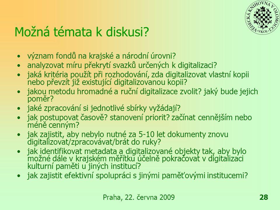 Praha, 22.června 200928 Možná témata k diskusi. význam fondů na krajské a národní úrovni.