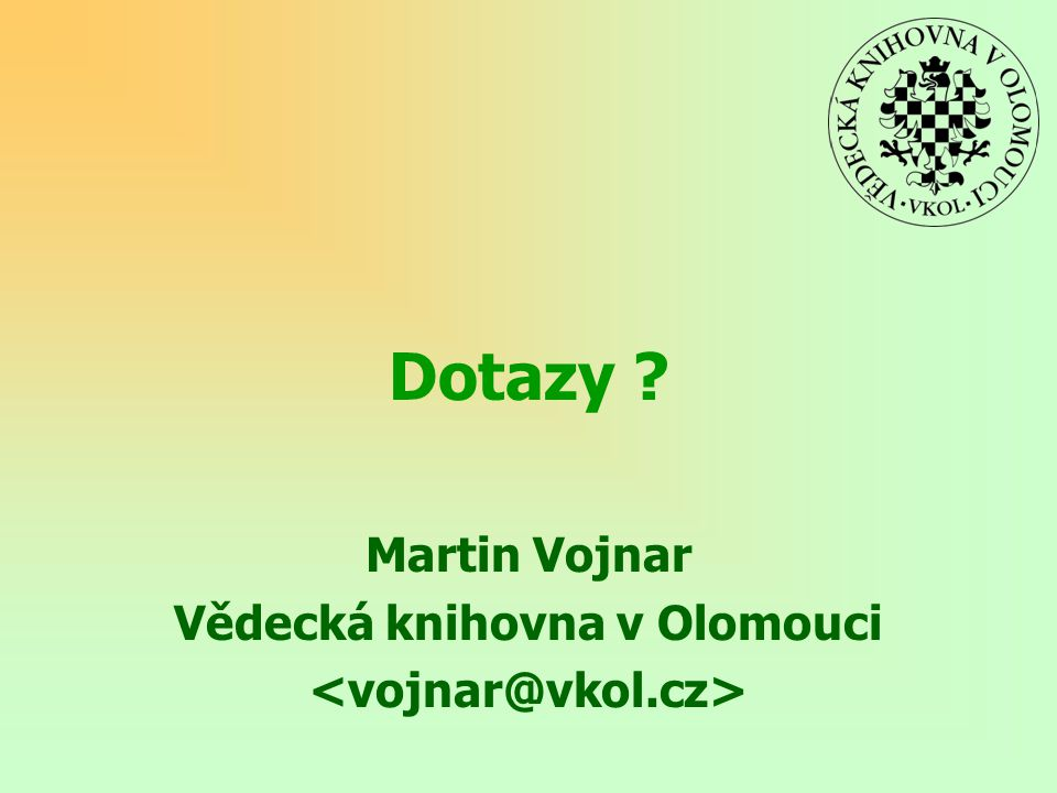 Dotazy Martin Vojnar Vědecká knihovna v Olomouci