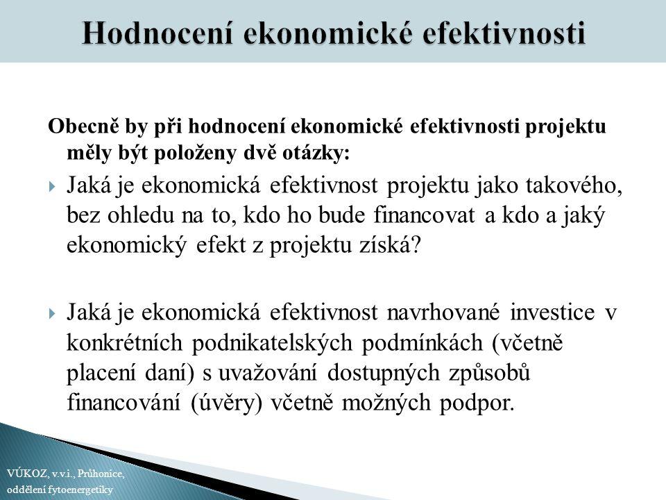 Obecně by při hodnocení ekonomické efektivnosti projektu měly být položeny dvě otázky:  Jaká je ekonomická efektivnost projektu jako takového, bez ohledu na to, kdo ho bude financovat a kdo a jaký ekonomický efekt z projektu získá.