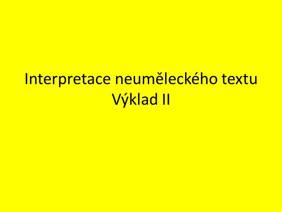 Interpretace neuměleckého textu Výklad II