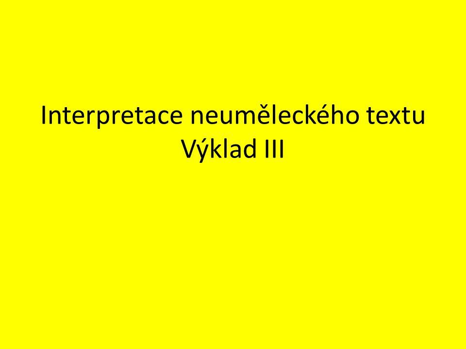 Interpretace neuměleckého textu Výklad III
