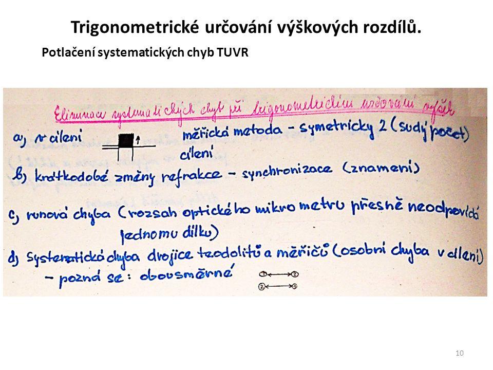 10 Trigonometrické určování výškových rozdílů. Potlačení systematických chyb TUVR
