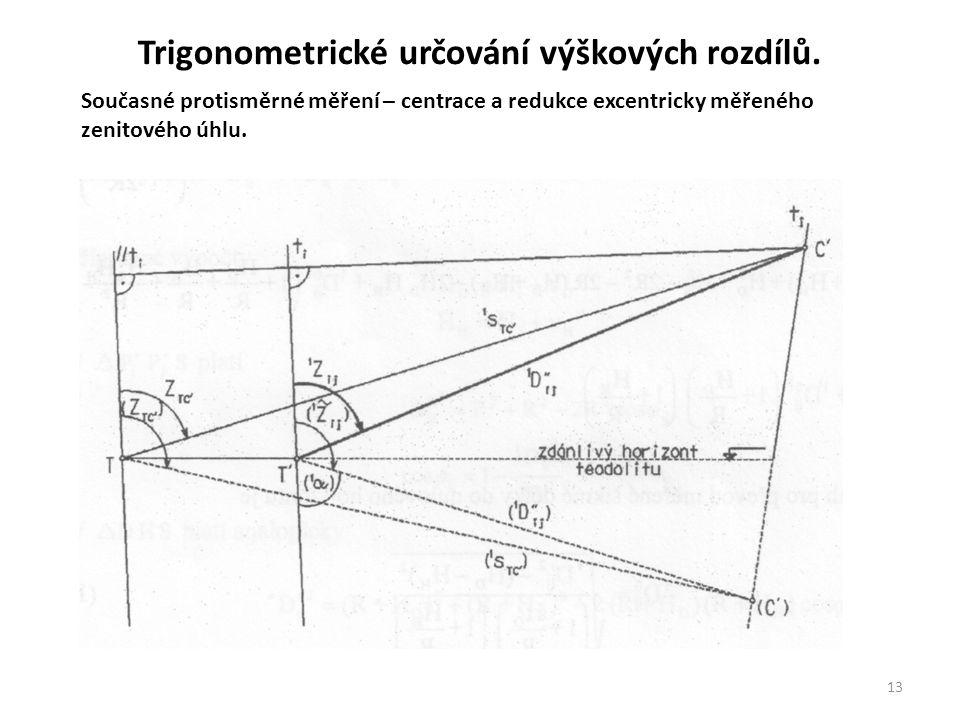 13 Současné protisměrné měření – centrace a redukce excentricky měřeného zenitového úhlu. Trigonometrické určování výškových rozdílů.