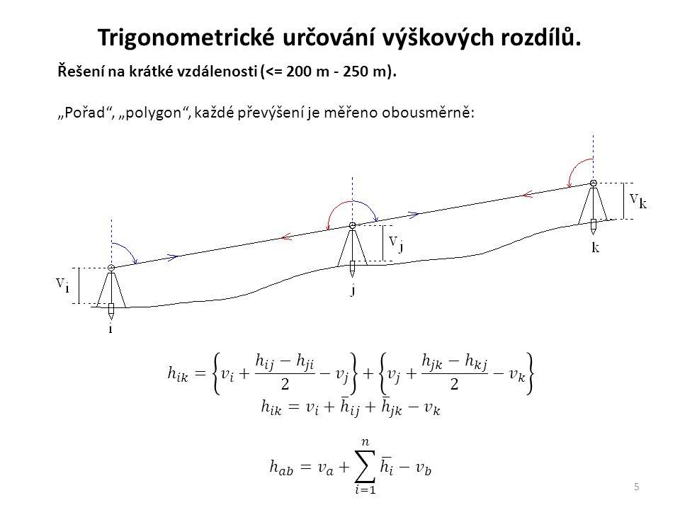 """5 Řešení na krátké vzdálenosti (<= 200 m - 250 m). """"Pořad"""", """"polygon"""", každé převýšení je měřeno obousměrně: Trigonometrické určování výškových rozdíl"""