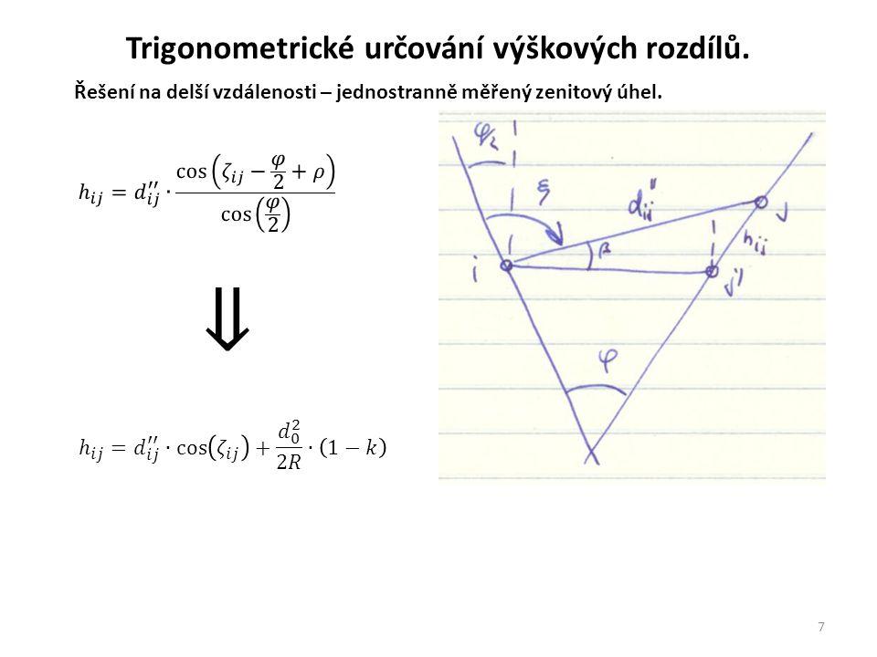 7 Řešení na delší vzdálenosti – jednostranně měřený zenitový úhel. Trigonometrické určování výškových rozdílů.
