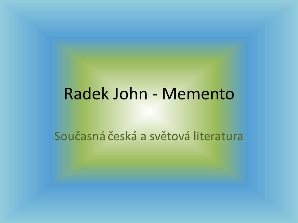 Radek John - Memento Současná česká a světová literatura