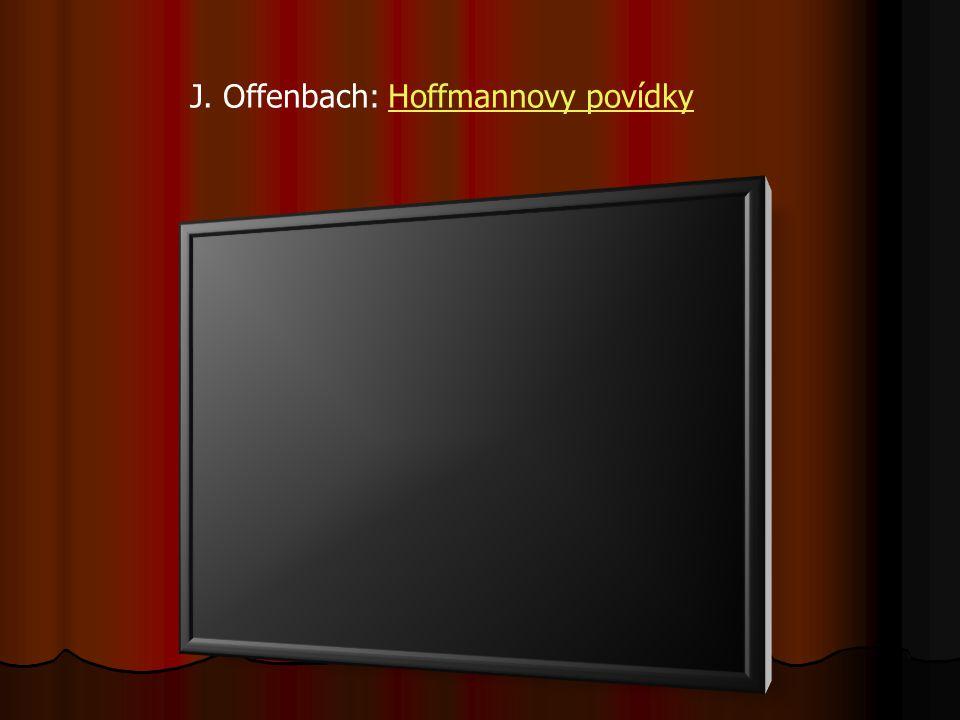 J. Offenbach: Hoffmannovy povídkyHoffmannovy povídky