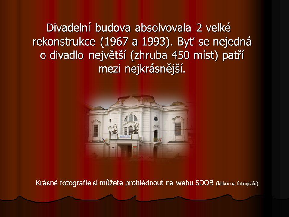 Divadelní budova absolvovala 2 velké rekonstrukce (1967 a 1993).
