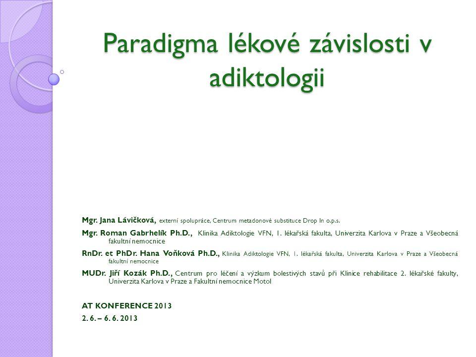 Paradigma lékové závislosti v adiktologii Mgr.
