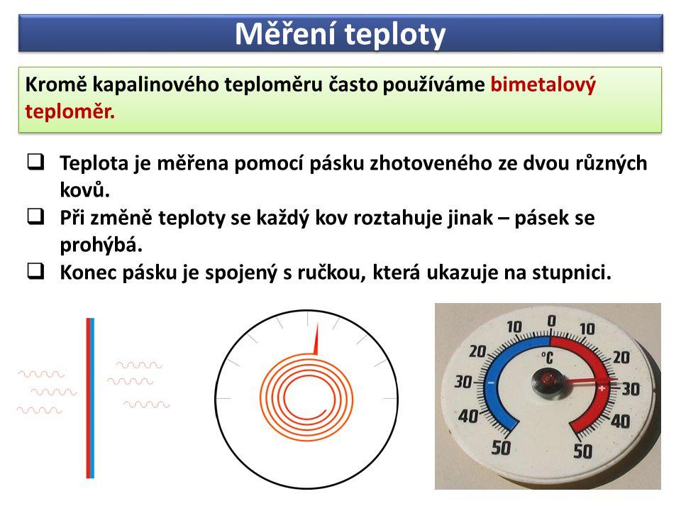 Měření teploty K měření teploty lidského těla používáme lékařský teploměr.
