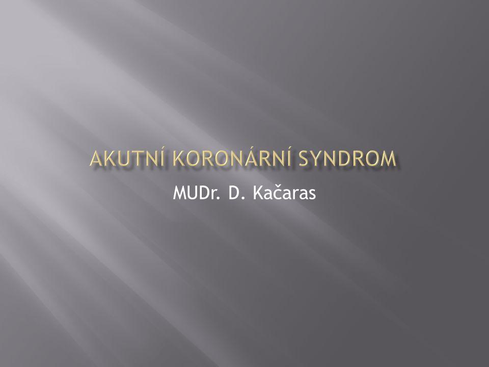  Akutní koronární syndrom jako projev ischemické choroby srdeční a je jednou z nejčastějších příčin mortality.