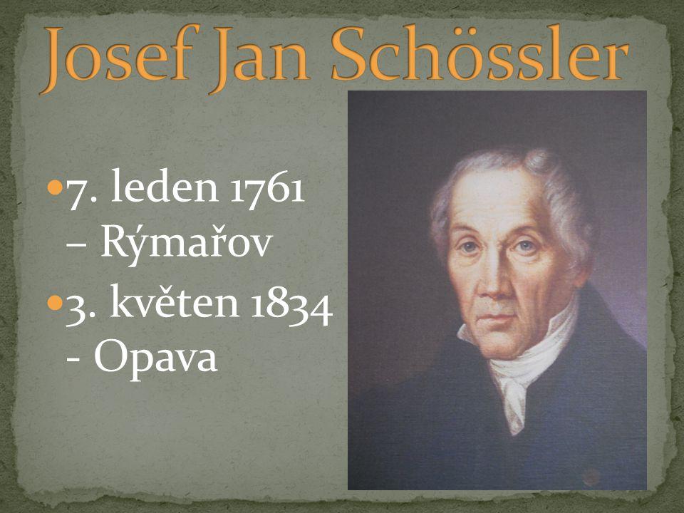 7. leden 1761 – Rýmařov 3. květen 1834 - Opava