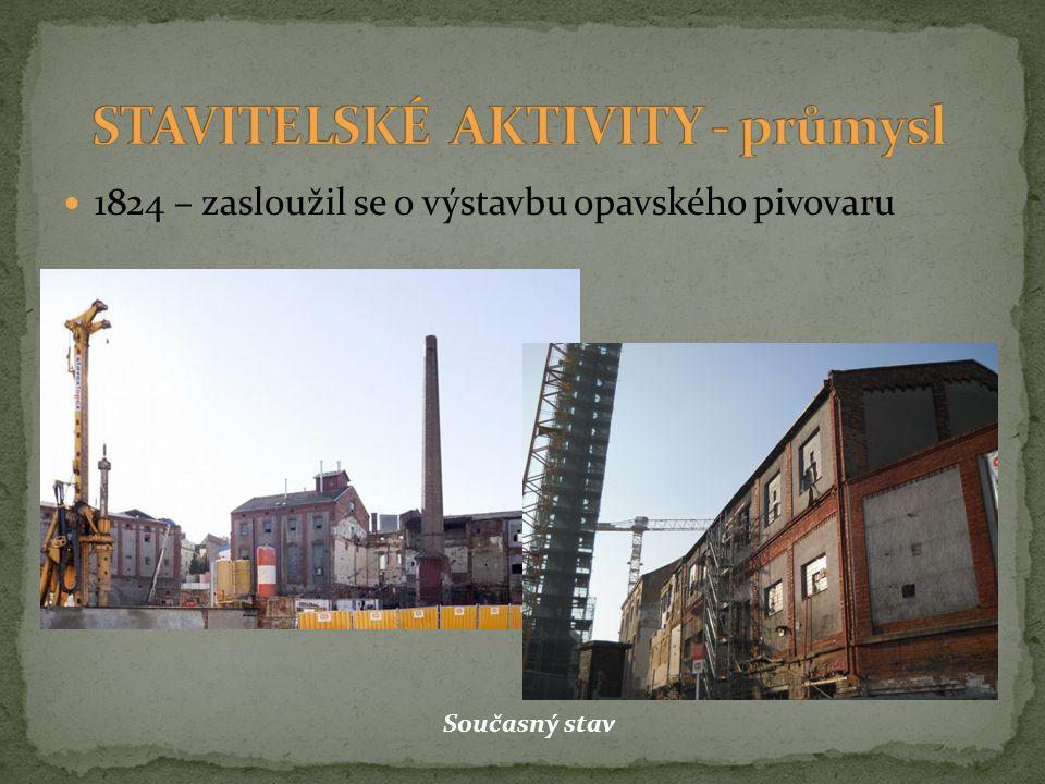 1824 – zasloužil se o výstavbu opavského pivovaru Současný stav