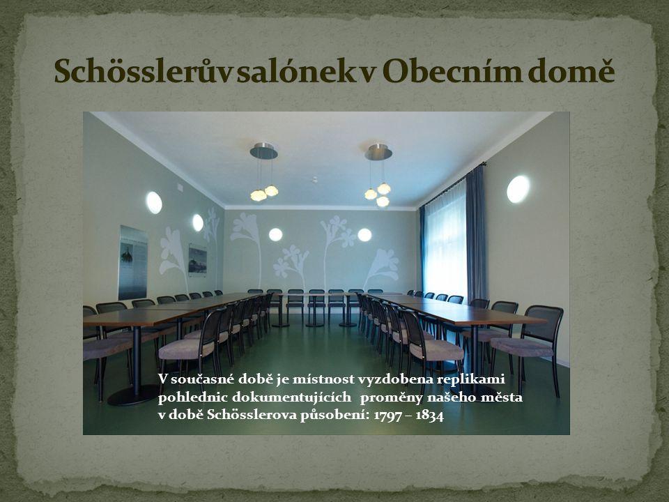 V současné době je místnost vyzdobena replikami pohlednic dokumentujících proměny našeho města v době Schösslerova působení: 1797 – 1834