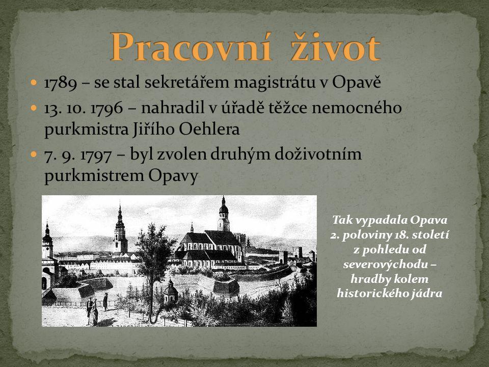1789 – se stal sekretářem magistrátu v Opavě 13. 10. 1796 – nahradil v úřadě těžce nemocného purkmistra Jiřího Oehlera 7. 9. 1797 – byl zvolen druhým