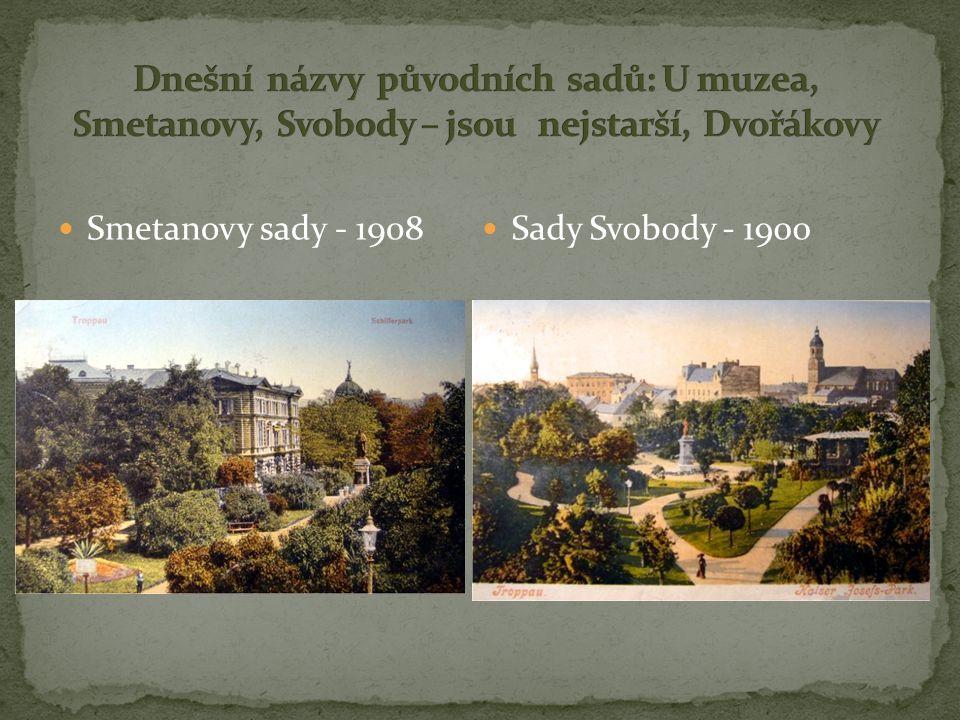 Smetanovy sady - 1908 Sady Svobody - 1900