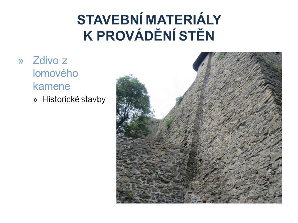 STAVEBNÍ MATERIÁLY K PROVÁDĚNÍ STĚN »Zdivo z lomového kamene »Historické stavby