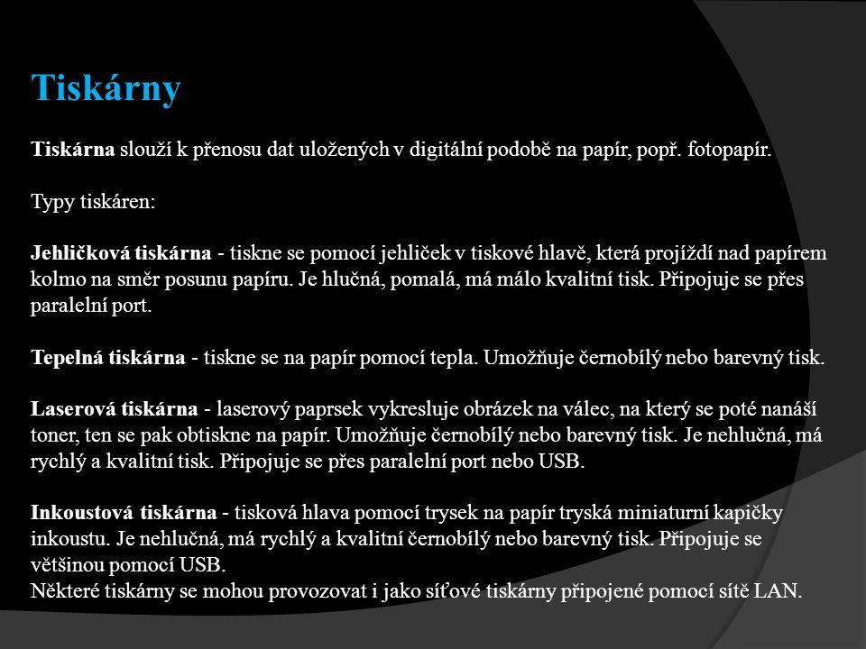 Tiskárny Tiskárna slouží k přenosu dat uložených v digitální podobě na papír, popř.