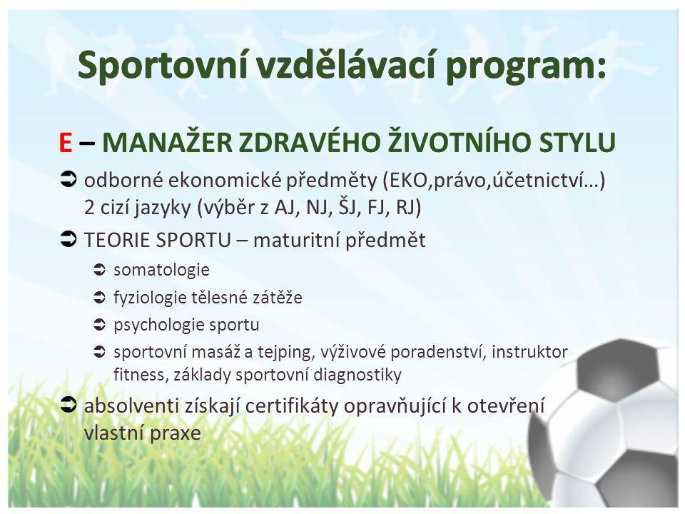 Pro sportovce z těchto klubů škola zajišťuje specializovanou sportovní přípravu.