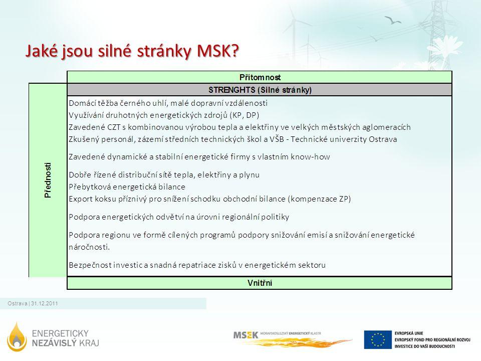 Ostrava | 31.12.2011 Jaké jsou silné stránky MSK?