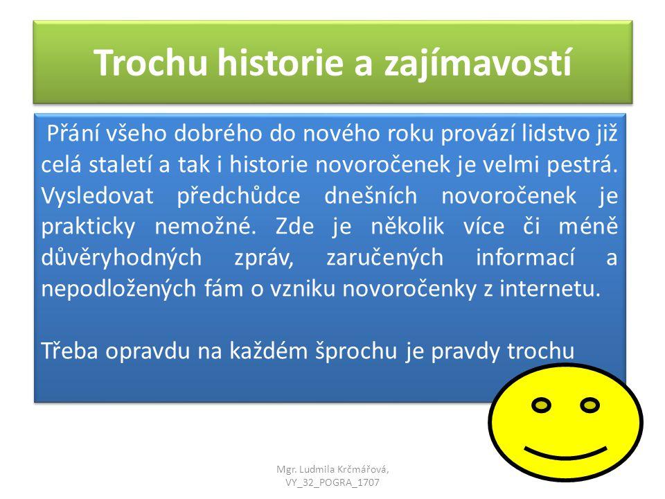 Trochu historie a zajímavostí První latinská novoročenka byla vytištěna v Praze roku 1605 Novoročenky u nás pravděpodobně zavedla šlechta díky její lenosti.