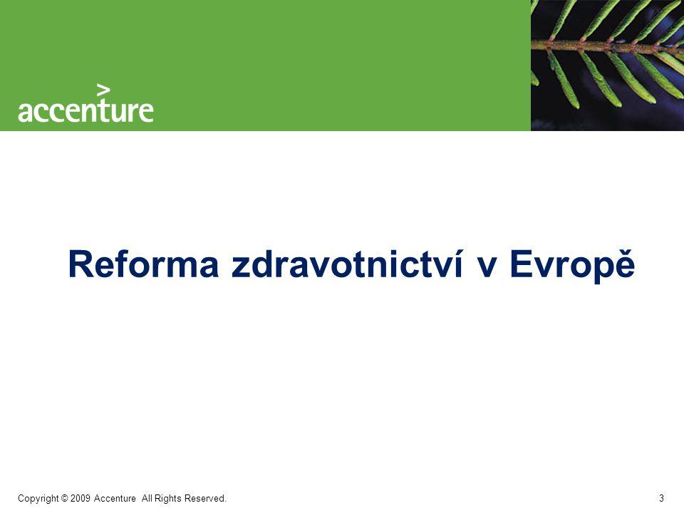 Copyright © 2009 Accenture All Rights Reserved. Reforma zdravotnictví v Evropě 3