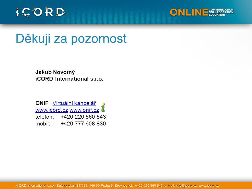 Děkuji za pozornost Jakub Novotný iCORD International s.r.o.