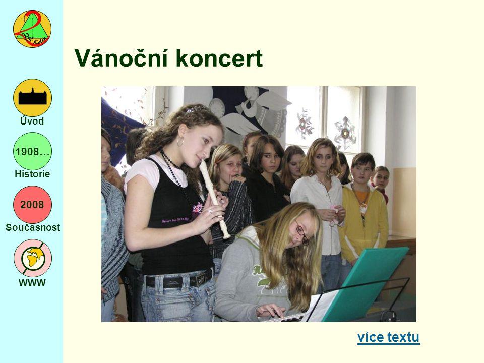 2008 Současnost WWW Úvod 1908… Historie Vánoční koncert více textu