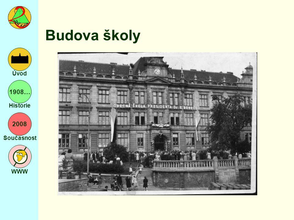 2008 Současnost WWW Úvod 1908… Historie Budova školy