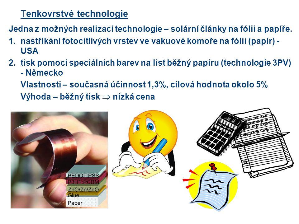 Tenkovrstvé technologie Jedna z možných realizací technologie – solární články na fólii a papíře. 1.nastříkání fotocitlivých vrstev ve vakuové komoře