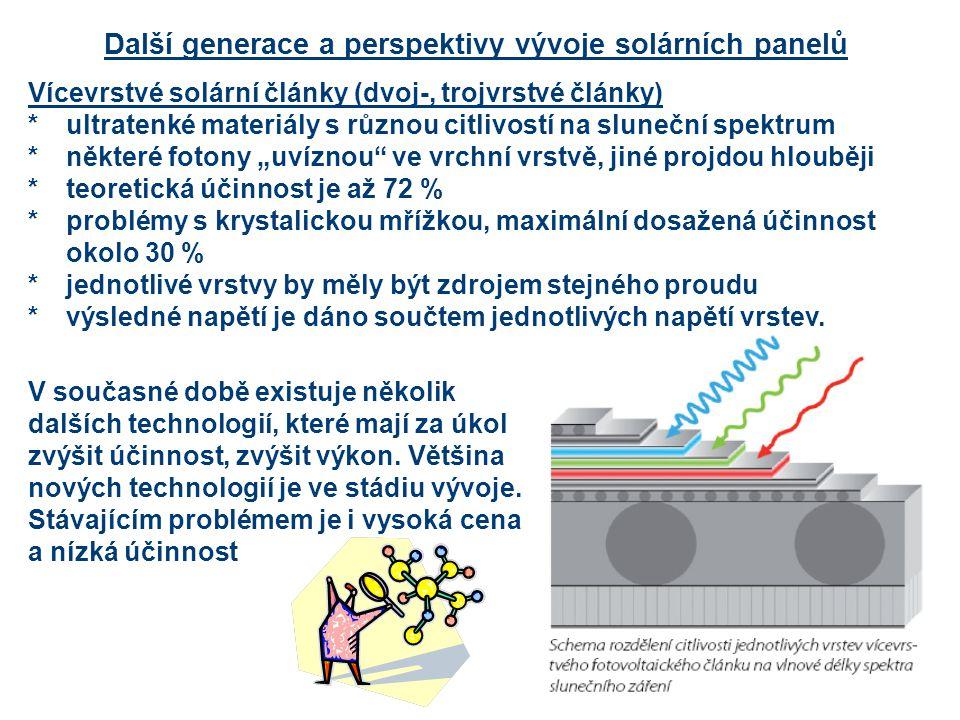 Další generace a perspektivy vývoje solárních panelů Vícevrstvé solární články (dvoj-, trojvrstvé články) *ultratenké materiály s různou citlivostí na