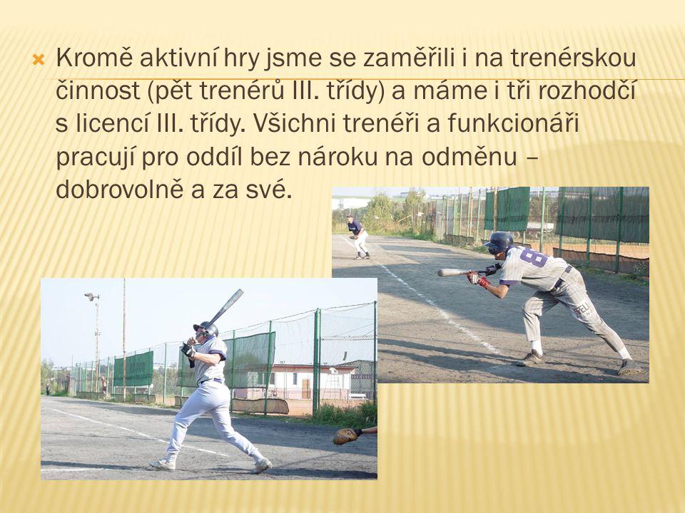  Kromě aktivní hry jsme se zaměřili i na trenérskou činnost (pět trenérů III.