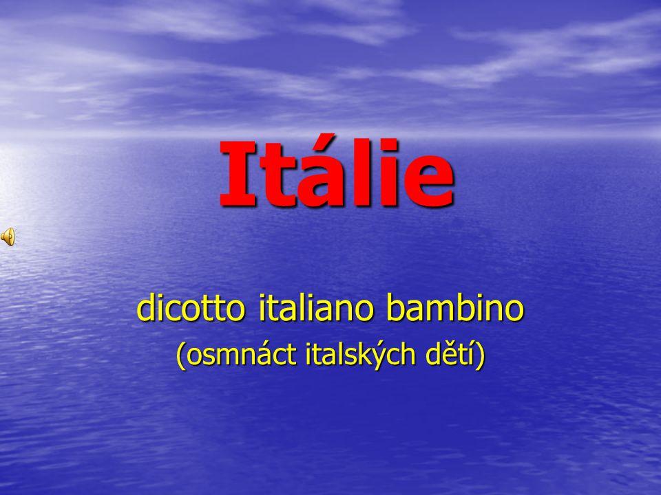 Itálie dicotto italiano bambino (osmnáct italských dětí)