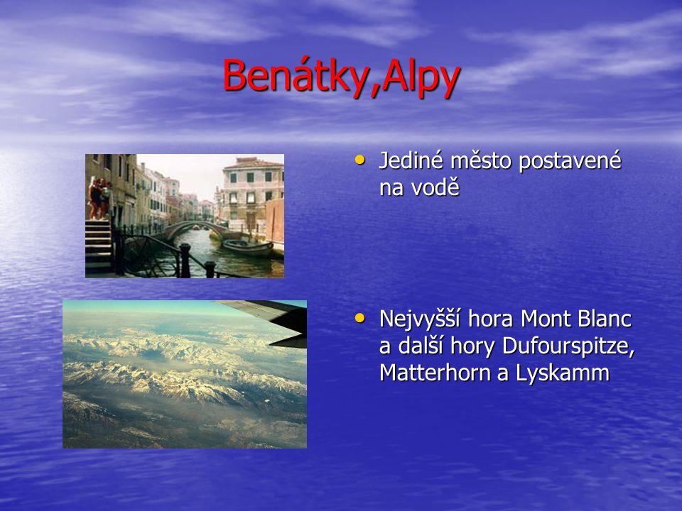 Benátky,Alpy Jediné město postavené na vodě Jediné město postavené na vodě Nejvyšší hora Mont Blanc a další hory Dufourspitze, Matterhorn a Lyskamm Nejvyšší hora Mont Blanc a další hory Dufourspitze, Matterhorn a Lyskamm
