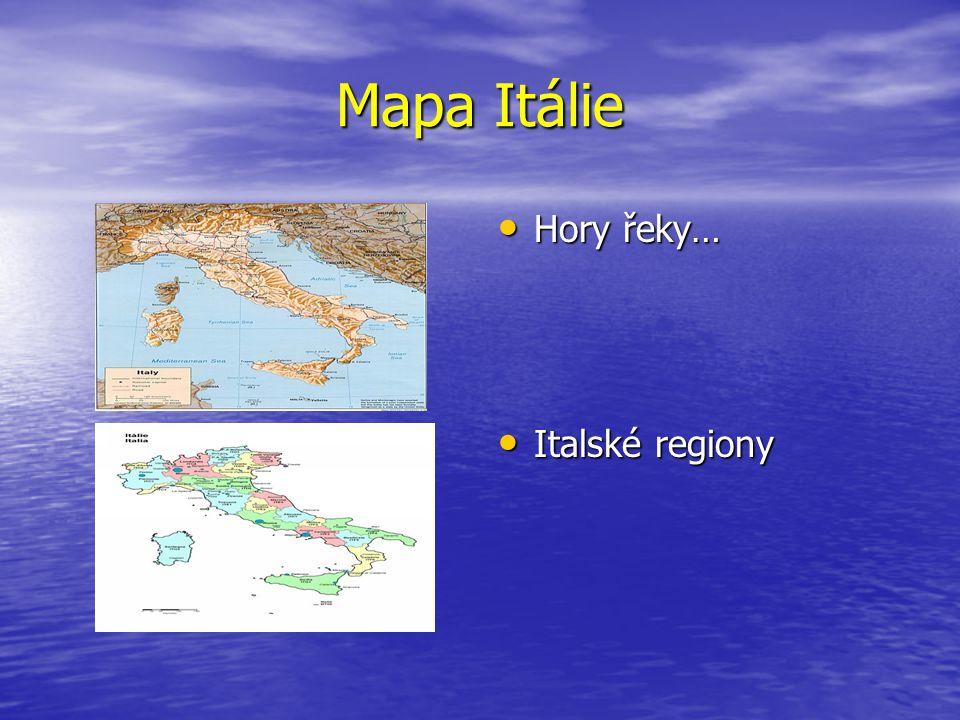 Mapa Itálie Hory řeky… Hory řeky… Italské regiony Italské regiony