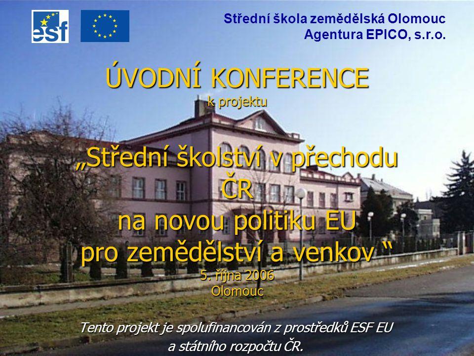 """ÚVODNÍ KONFERENCE k projektu """"Střední školství v přechodu ČR na novou politiku EU pro zemědělství a venkov 5."""