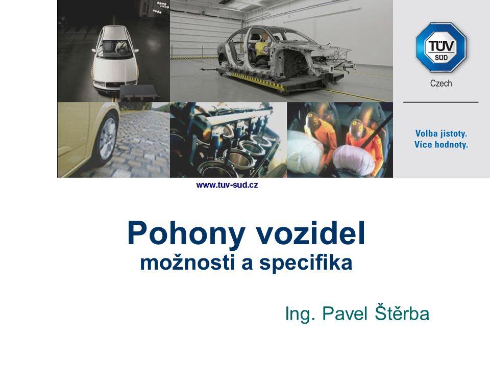 Pohony vozidel možnosti a specifika Ing. Pavel Štěrba