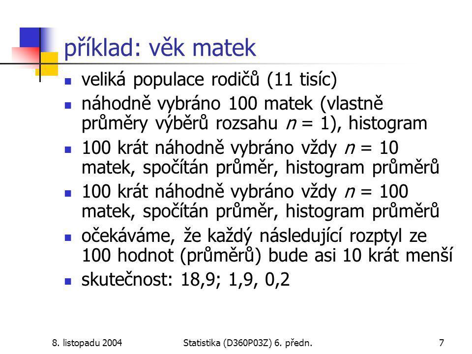 8. listopadu 2004Statistika (D360P03Z) 6. předn.8 příklad: věk matek (shodné měřítko)