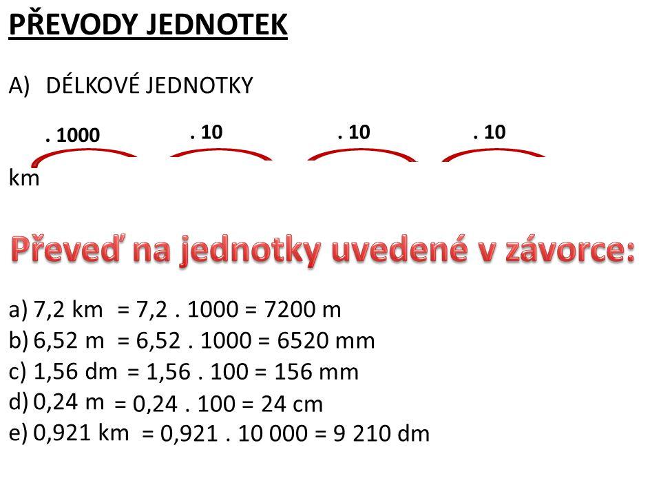 PŘEVODY JEDNOTEK A)DÉLKOVÉ JEDNOTKY kmmdmcmmm.1000.