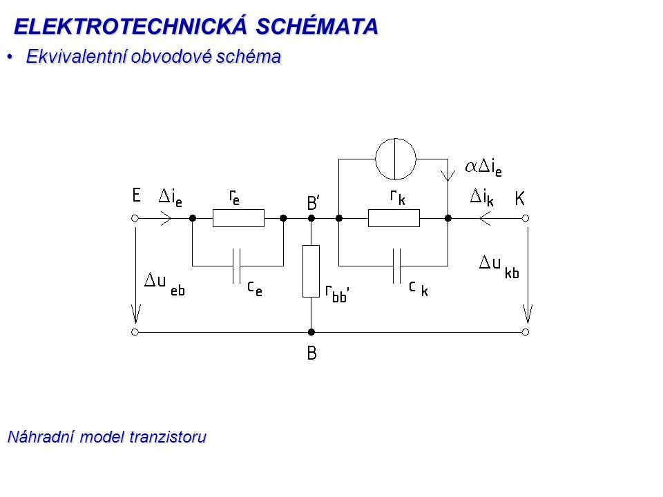 Ekvivalentní obvodové schémaEkvivalentní obvodové schéma Náhradní model tranzistoru ELEKTROTECHNICKÁ SCHÉMATA