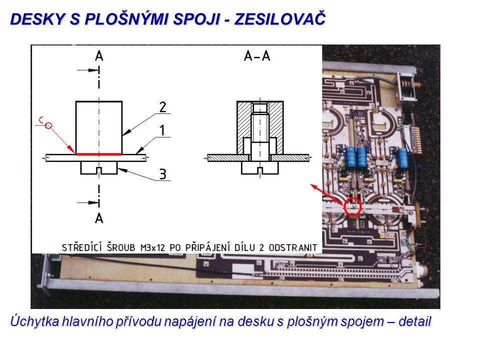 Úchytka hlavního přívodu napájení na desku s plošným spojem – detail DESKY S PLOŠNÝMI SPOJI - ZESILOVAČ