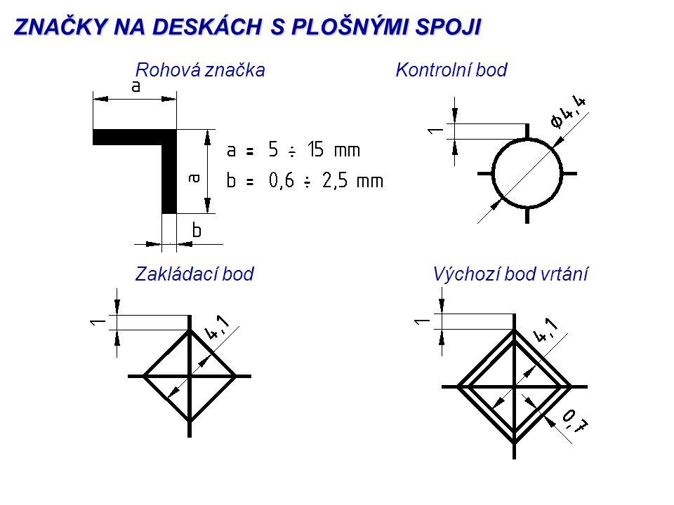 Rohová značkaKontrolní bod Zakládací bodVýchozí bod vrtání ZNAČKY NA DESKÁCH S PLOŠNÝMI SPOJI