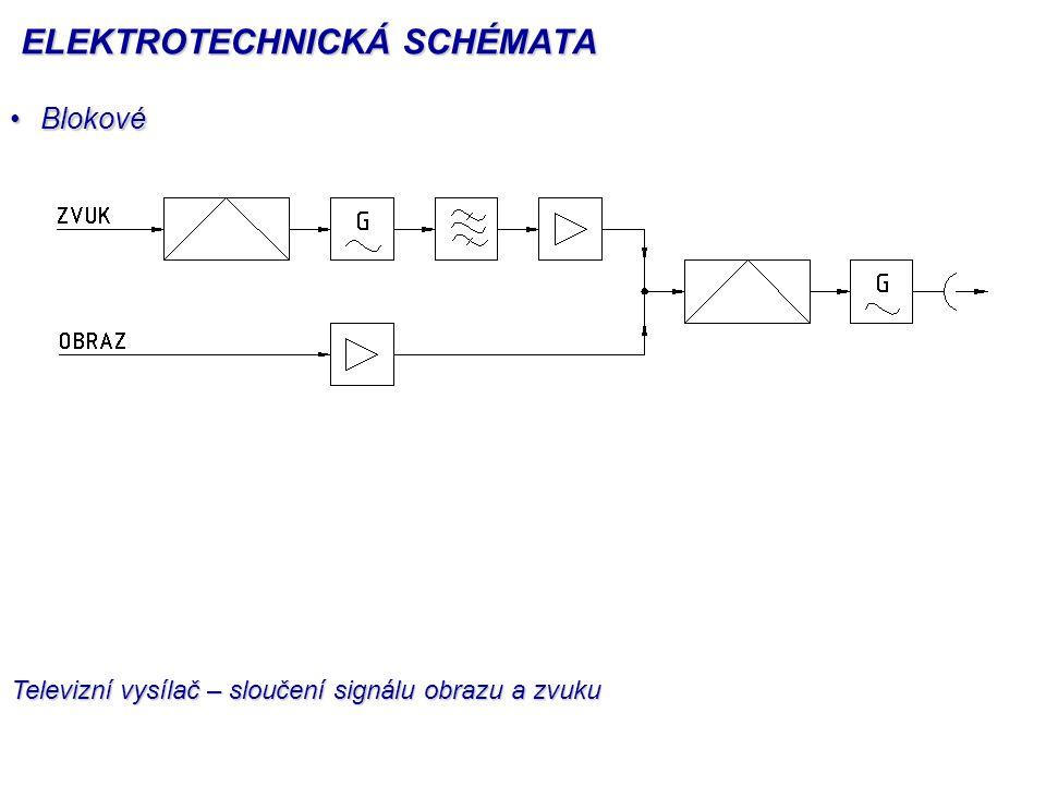 BlokovéBlokové Televizní vysílač – sloučení signálu obrazu a zvuku ELEKTROTECHNICKÁ SCHÉMATA